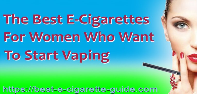 Best E-Cigarettes For Women Who Want to Start Vaping Title Image
