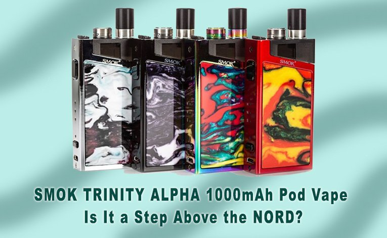SMOK Trinity Alpha 1000mAh Pod Vape vs Nord