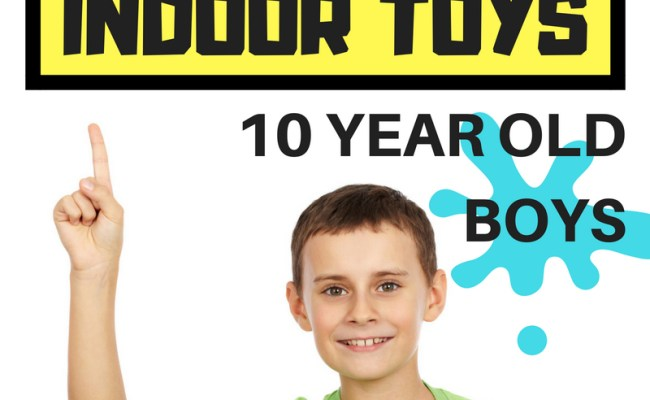 13 Indoor Toys For 10 Year Old Boys To Keep Them Busy And