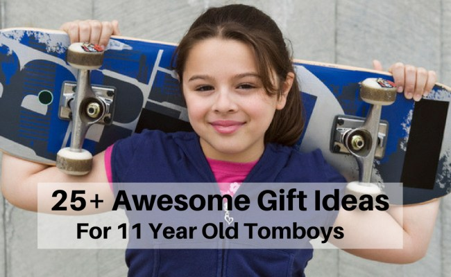 25 Good Gifts To Buy 11 Year Old Tomboys Awesome Gifts