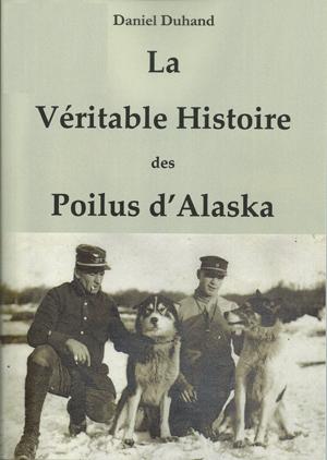 Livre la Véritable Histoire des Poilus d'Alaska