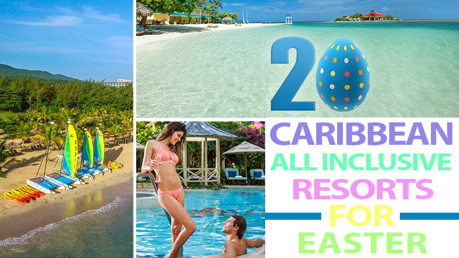 caribbean all inclusive resorts for easter holiday vacation beach