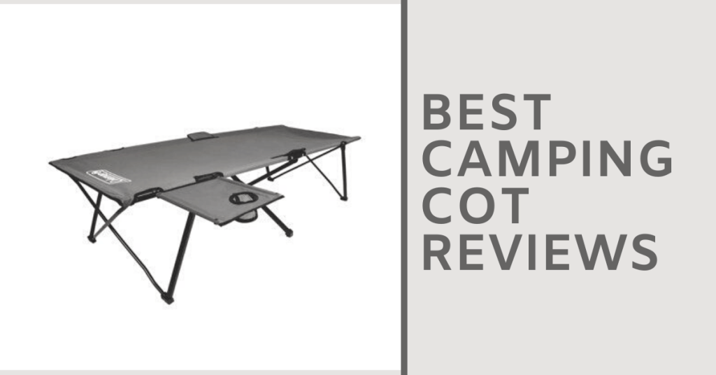 Best Camping Cot Reviews