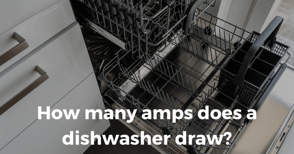 How many amps does a dishwasher draw