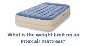 What is the weight limit on an Intex air mattress