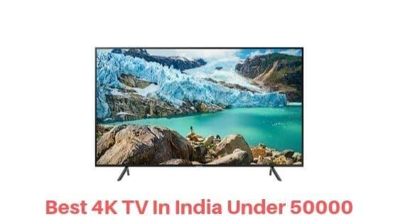 Best 4K TV In India Under 50000