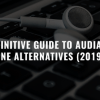 Definitive Guide to Audials One Alternatives (2019)