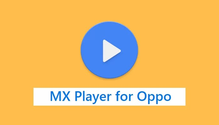MX Player for Oppo