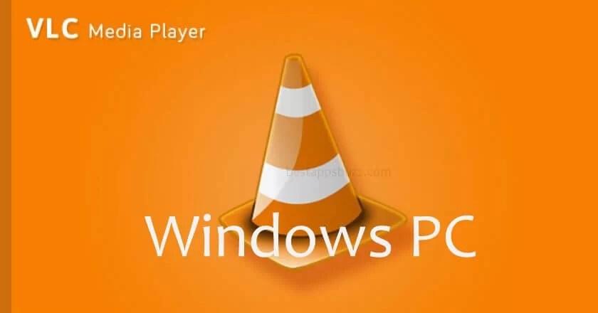 VLC for PC/Laptop Windows XP, 7, 8/8.1, 10 – 32/64 bit