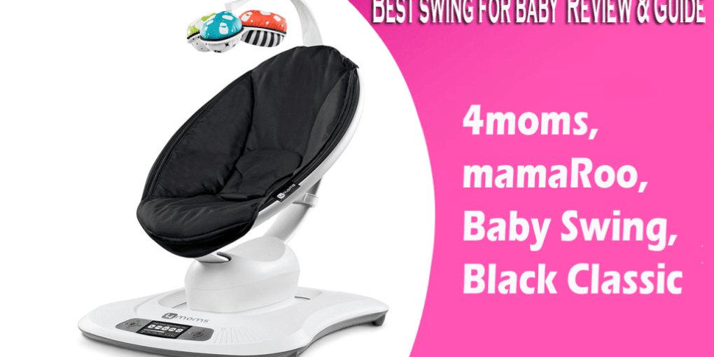 Best Swing For Baby 4moms Mamaroo Review Best Baby Cares