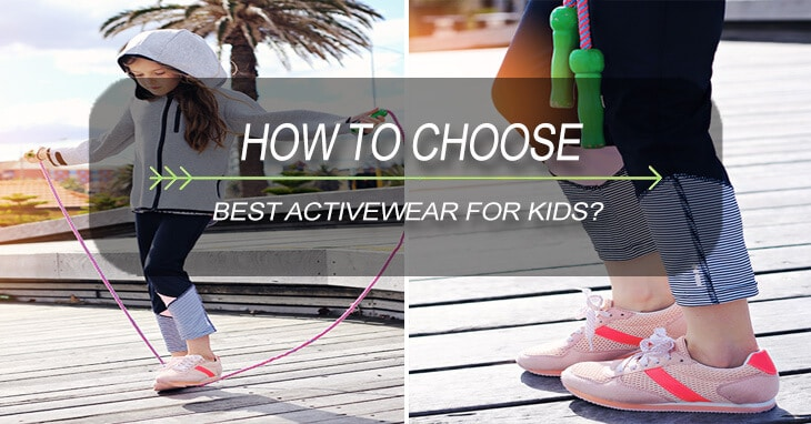 how to choose best activewear for kids