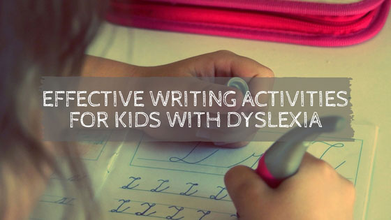 Effective Writing Activities for Kids with Dyslexia