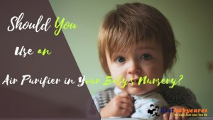 Air Purifier in Your Baby's Nursery?