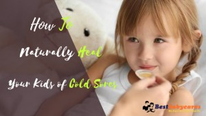 How to Naturally Heal Your Kids of Cold Sores