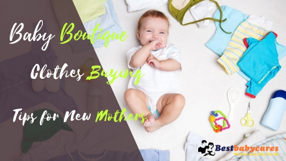 Baby Boutique Clothes Buying Tips for New Mothers