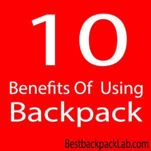 10 Benefits of Using Backpack