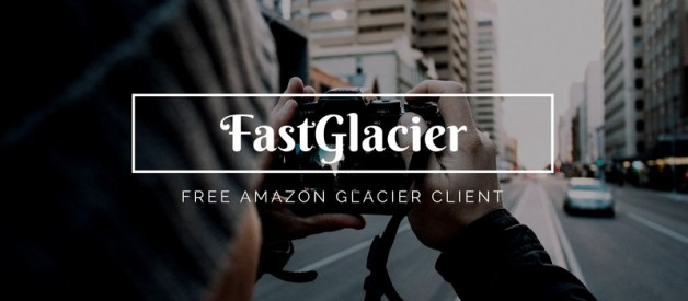 FastGlacier 3.5.9 – Amazon Glacier Client for Windows