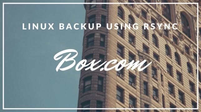How to Backup Linux to Box.com Using Rsync