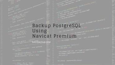 How to Backup PostgreSQL Database Using Navicat Premium 12