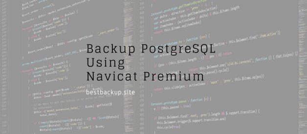 How to Backup PostgreSQL Database Using Navicat Premium 12