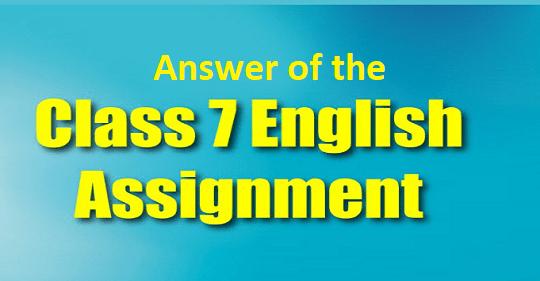 Class 7 2nd Week English Assignment Answer 2021