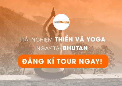 Khám phá văn hóa kết hợp trải nghiệm Yoga và thiền tại Bhutan. Bay thẳng từ Tp. HCM (15/06/2018 – 19/06/2018)