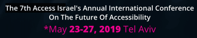 "The 7th Access Israel Annual Conference on ""The Future of Accessibility"""