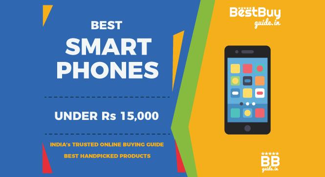 10 Best Mobile Phones & Smartphones under Rs 15,000 in India | Price in India October 2017