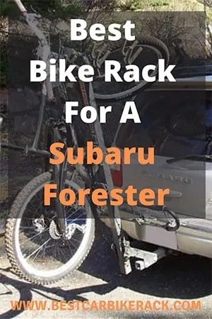 Best Bike Rack For A Subaru Forester 2020