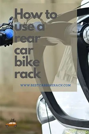 How to use a rear car bike rack - best car bike rack