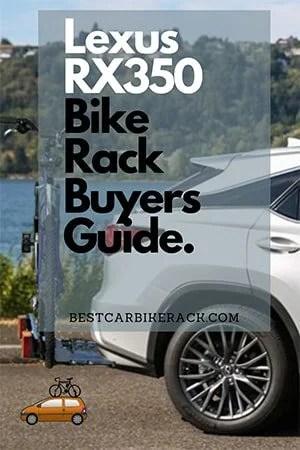 Lexus RX350 Bike Rack Buyers Guide.