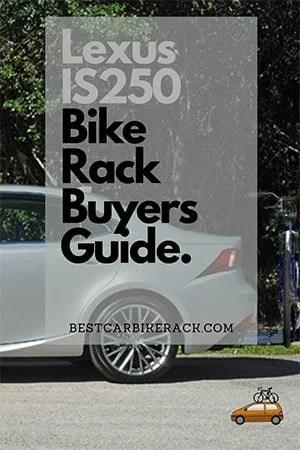 Lexus IS250 Bike Rack Buyers Guide