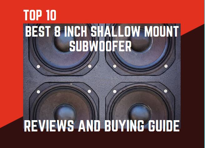 Best-8-Inch-Shallow-Mount-Subwoofer