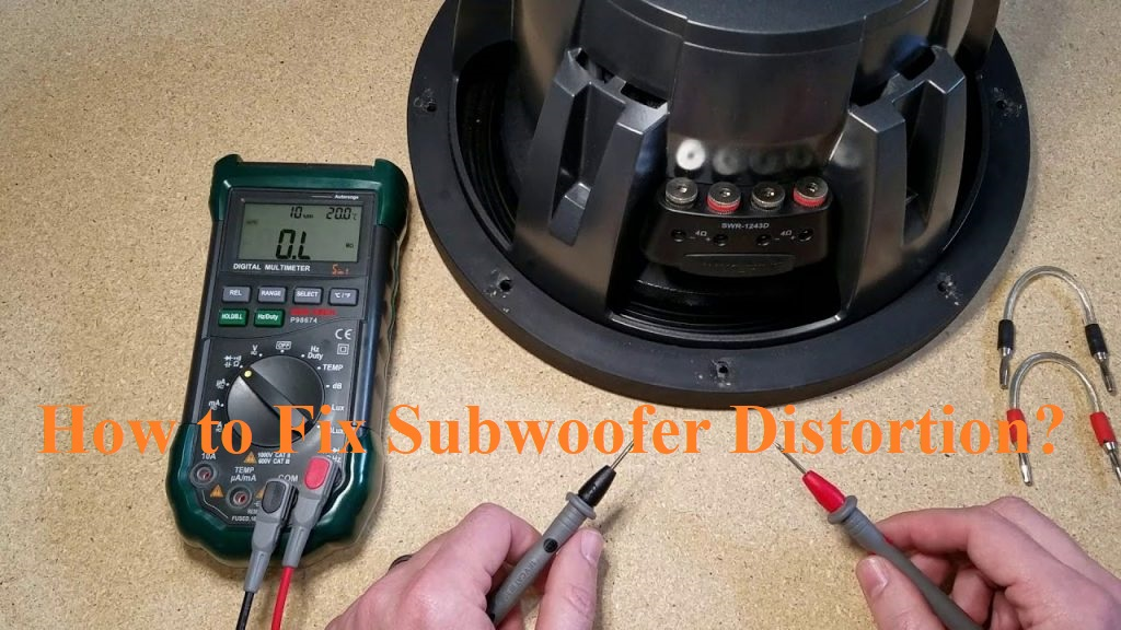 How to Fix Subwoofer Distortion