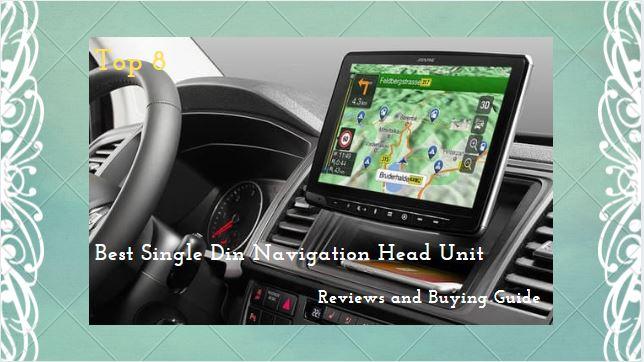 Best Single Din Navigation Head Unit