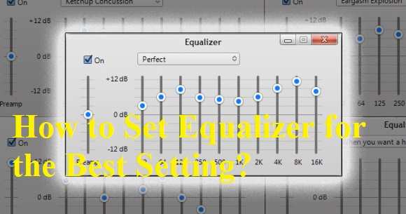 How to Set Equalizer for the Best Setting?