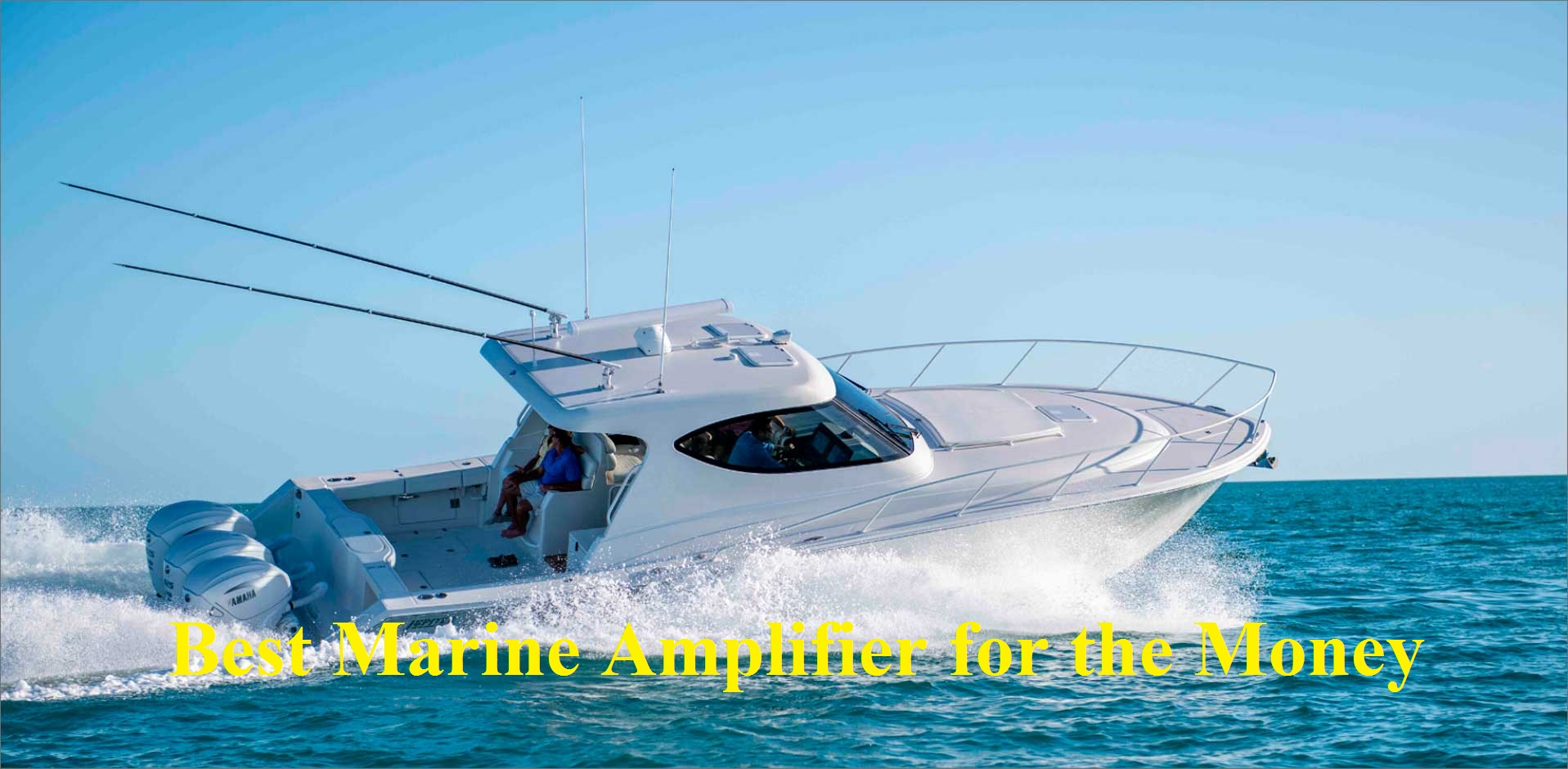 Best Marine Amplifier for the Money