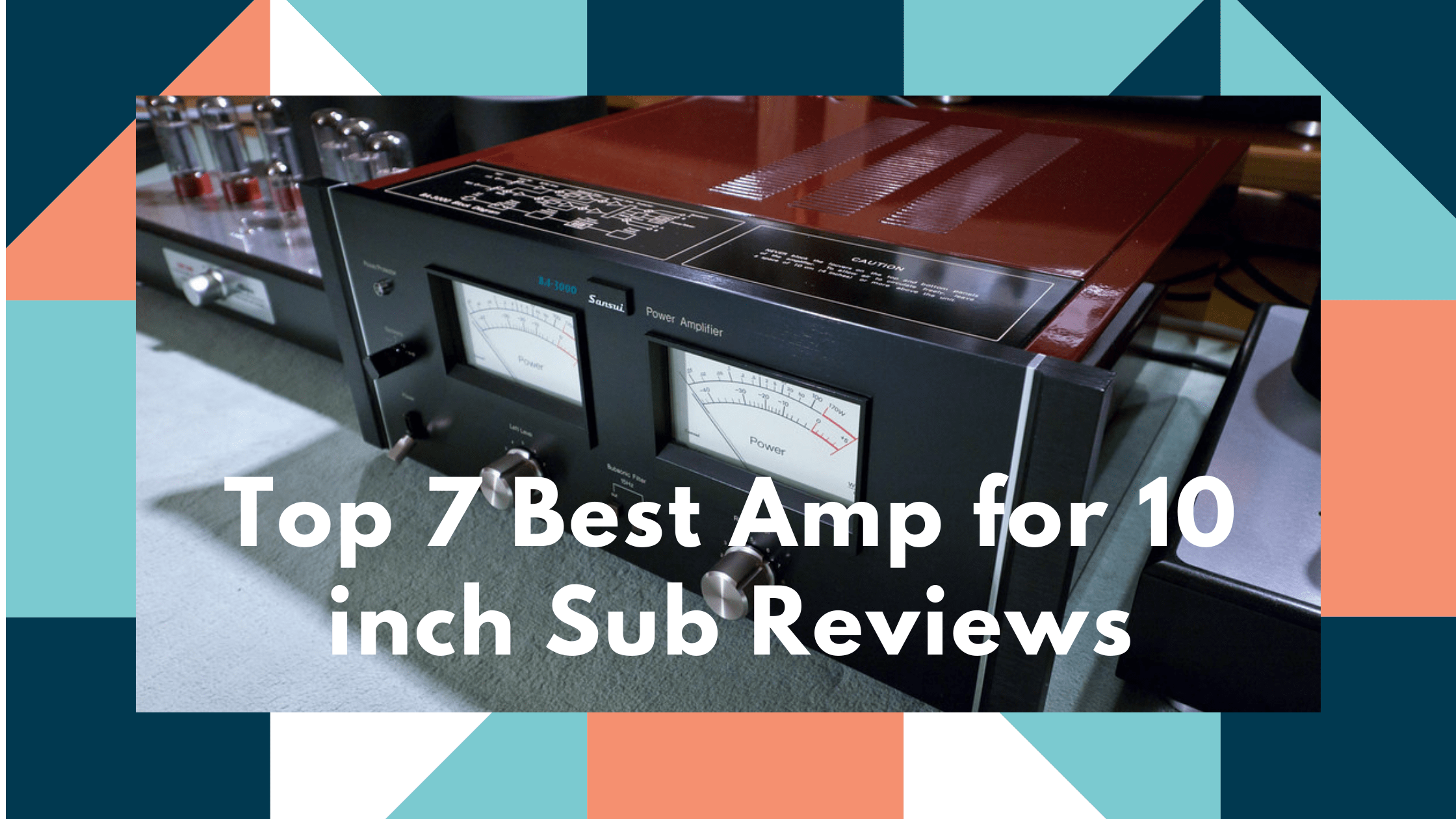 Top-7-Best-amp-for-10-inch-sub-Reviews