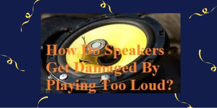 How-Do-Speakers-Get-Damaged-By-Playing