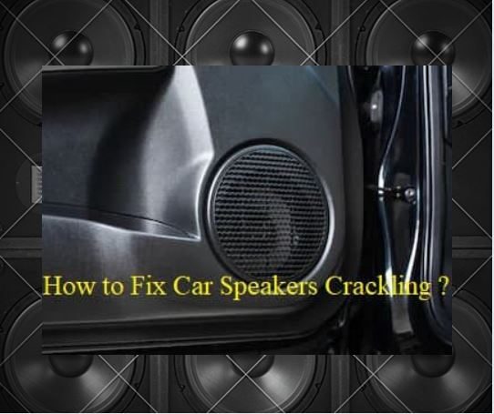 How-to-fix-car-speaker-Crackling