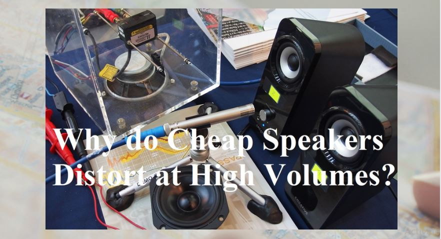 Why-Do-Cheap-Speakers-Distort-at-High-Volumes