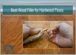 Best Wood Filler for Hardwood Floors Gaps