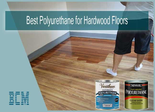 Best Polyurethane for Hardwood Floors