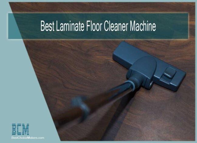 Best Laminate Floor Cleaner Machine