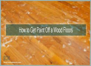 How to Get Paint Off a Wood Floors