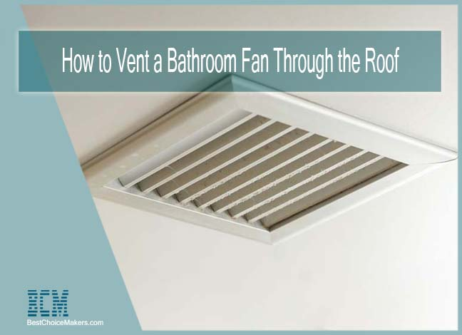 How to Vent a Bathroom Fan Through the Roof