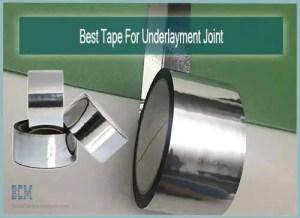 Best Tape For Underlayment