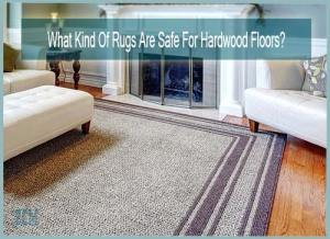 What Kind Of Rugs Are Safe For Hardwood Floors?