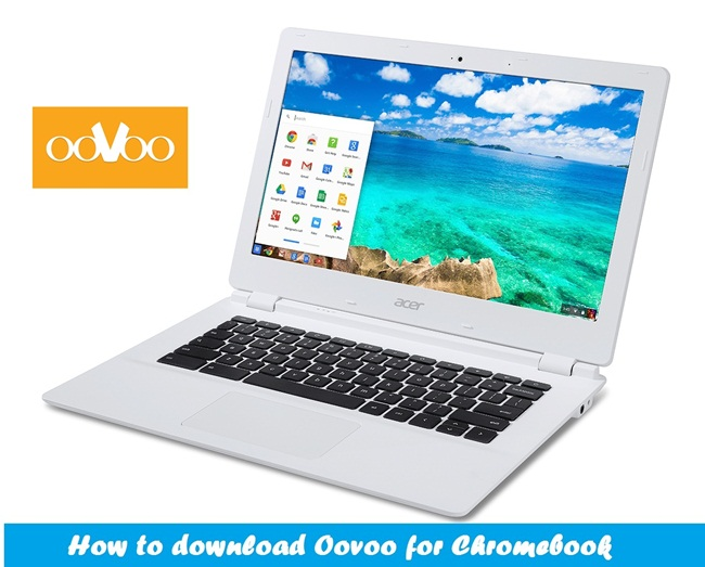 How to download Oovoo for Chromebook