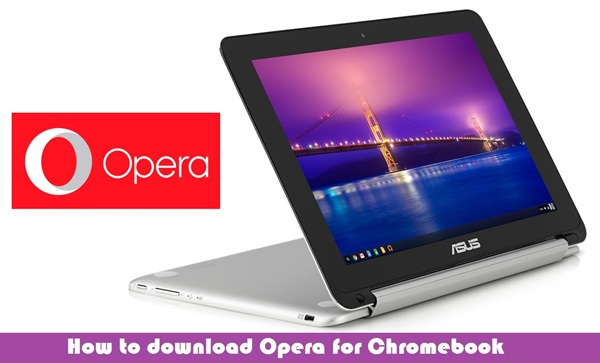 Download Opera for Chromebook